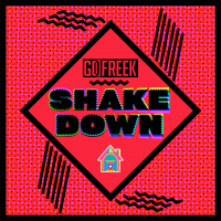Go Freek - Shake Down