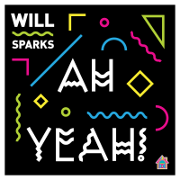 Will Sparks - Ah Yeah!
