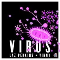 Laz Perkins & Vinny - Virus
