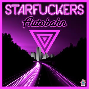 Starfuckers - Autobahn