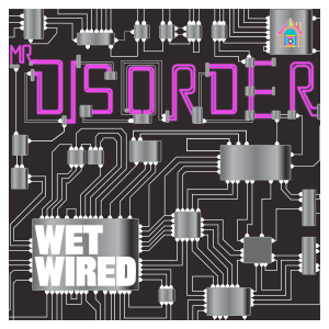 Mr. Disorder - Wet Wired