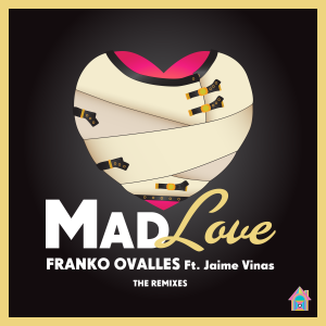 FRANKO OVALLES – MAD LOVE – REMIX PACK