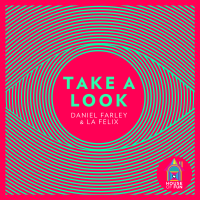 DANIEL FARLEY & LA FELIX – TAKE A LOOK
